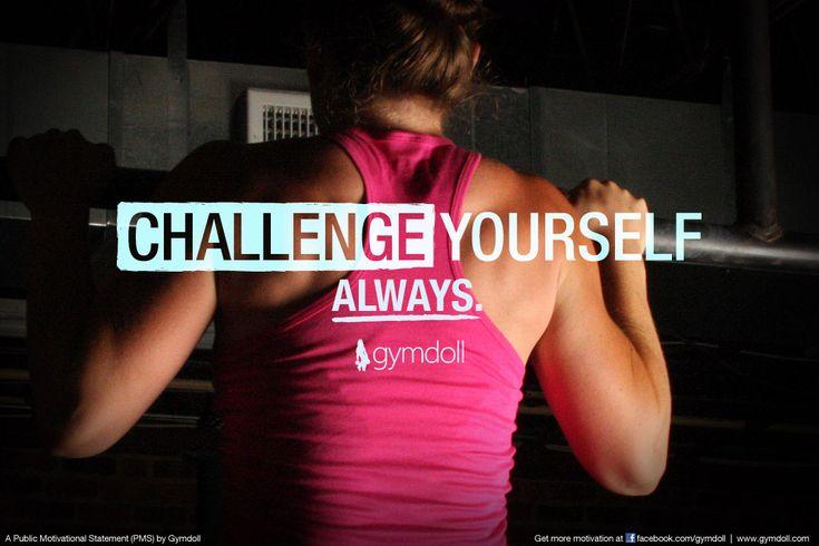 Always. A Gymdoll Public Motivational Statement (PMS)