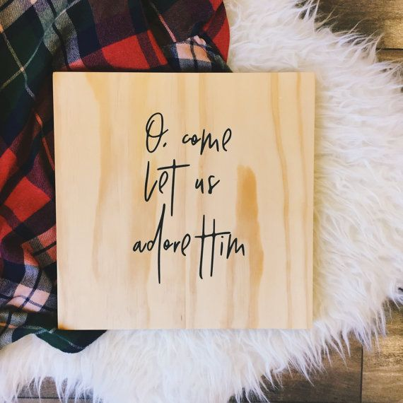 O Come Let Us Adore Him Solid Pine Wood Etched Sign by kearydee