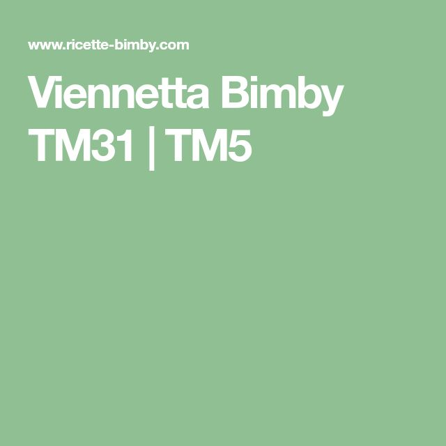 Viennetta Bimby TM31 | TM5