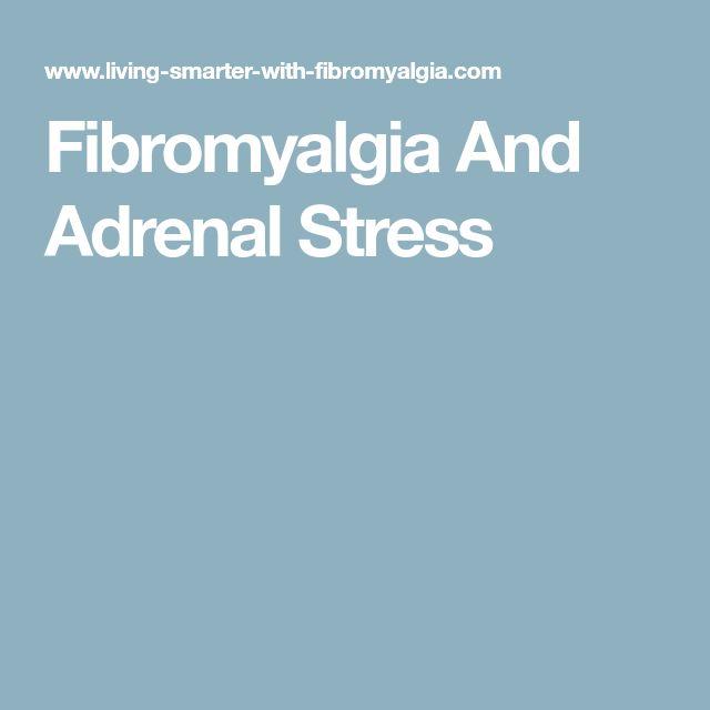 Fibromyalgia And Adrenal Stress