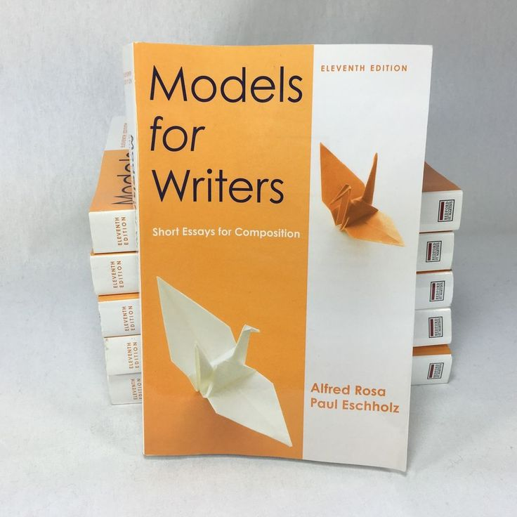 """models for writers short essays for composition 11th edition Developmental writing - readers  short takes, 11th edition prek–12 education higher education  readable selections by both student and professional writers provides useful models of the rhetorical modes  questions on """"organization and ideas"""" and """"technique and style"""" and many suggestions for writing journal entries and."""