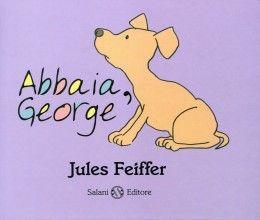 Abbaia, George, Jules Feiffer (Salani, 2010)