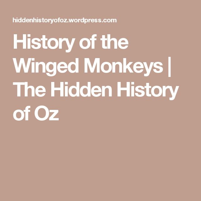 History of the Winged Monkeys | The Hidden History of Oz