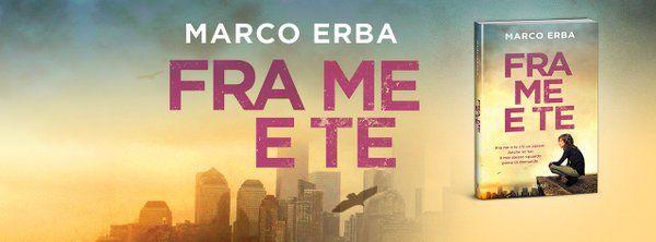 Leggere In Silenzio: NUOVE ADOZIONI #9 : Fra Me e Te di Marco Erba + Re...