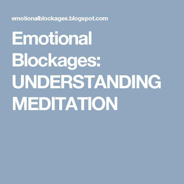 Emotional Blockages: UNDERSTANDING MEDITATION