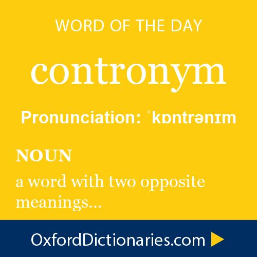 contronym (noun): A word with two opposite meanings. Word of the Day for October 7th, 2014 #WOTD #WordoftheDay #contronym