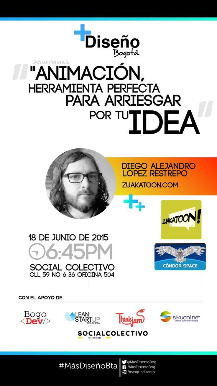Meetup de Junio Más Diseño Bogotá ANIMACIÓN, HERRAMIENTA PERFECTA PARA ARRIESGAR POR TU IDEA.  La animación no es solo cine y tv, explora los nuevos medios para sacar adelante tus ideas. Diego nos contara su experiencia como emprendedor con su empresa Zuakatoon y sus proyectos entre ellos. Condor Space una serie animada interactiva sobre el Emprendimiento. Te puedes Registrar Completamente gratis en: http://www.meetup.com/masdisenio/events/223290493/