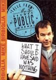 Mike Birbiglia: What I Should Have Said Was Nothing - Tales From My Secret Public Journal [DVD] [English] [2008]