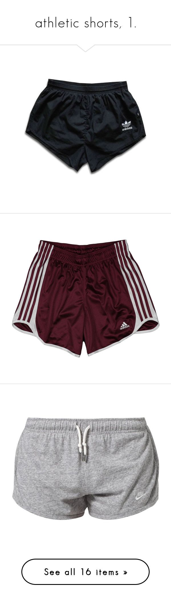 """athletic shorts, 1."" by originalimanim ❤ liked on Polyvore featuring shorts, bottoms, adidas, bottoms shorts, pants, short, activewear, activewear shorts, nike and nike activewear"