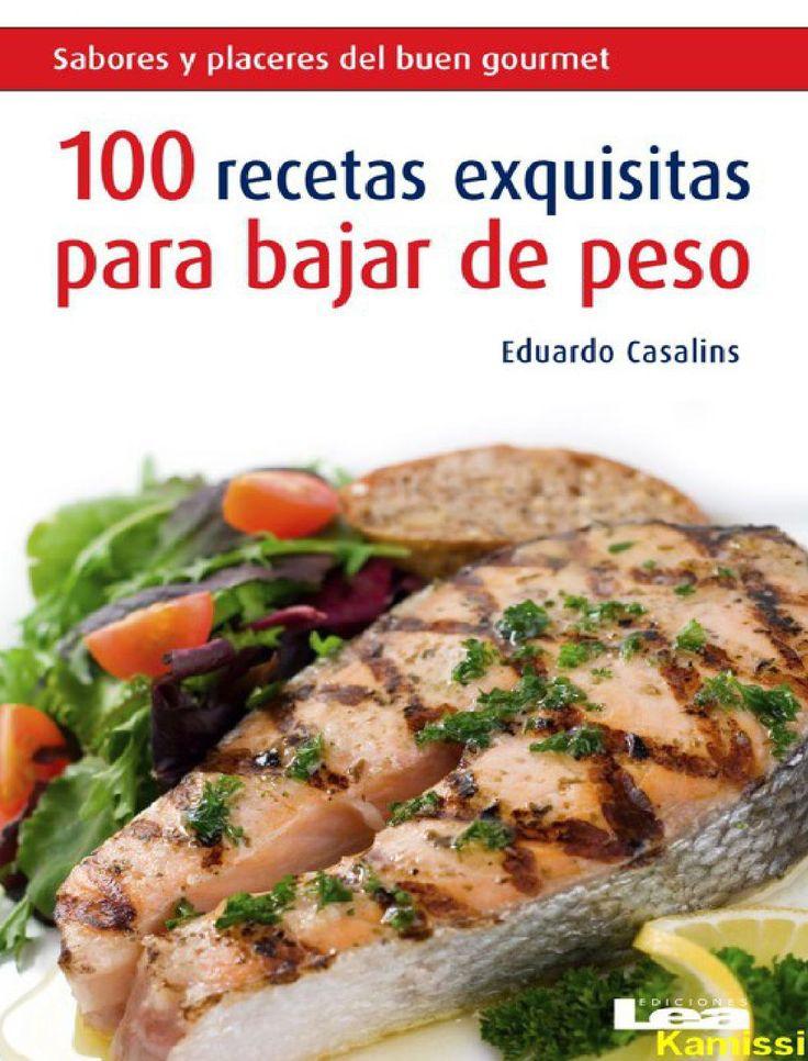 100 recetas exquisitas para baj eduardo casalins.....EXCELENTE INFORMACIÓN NUTRICIONAL !!