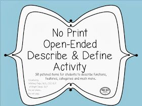 Bright Ideas: Speech-Language Pathology: No Print Describe & Define Activity