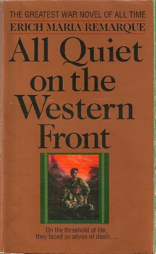 All Quiet on the Western Front - by Erich Maria Remarque