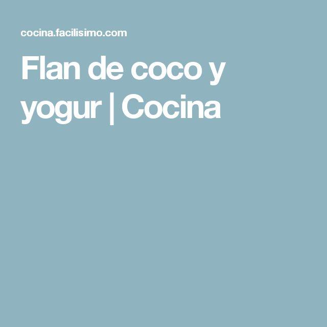 Flan de coco y yogur   Cocina