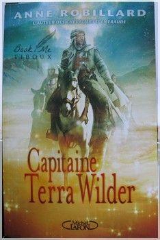 Terra Wilder, tome 2 : Capitaine Terra Wilder (Anne Robillard) http://bookmetiboux.blogspot.fr/2013/08/chronique-terra-wilder-tome-2-capitaine.html