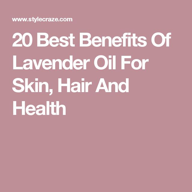20 Best Benefits Of Lavender Oil For Skin, Hair And Health