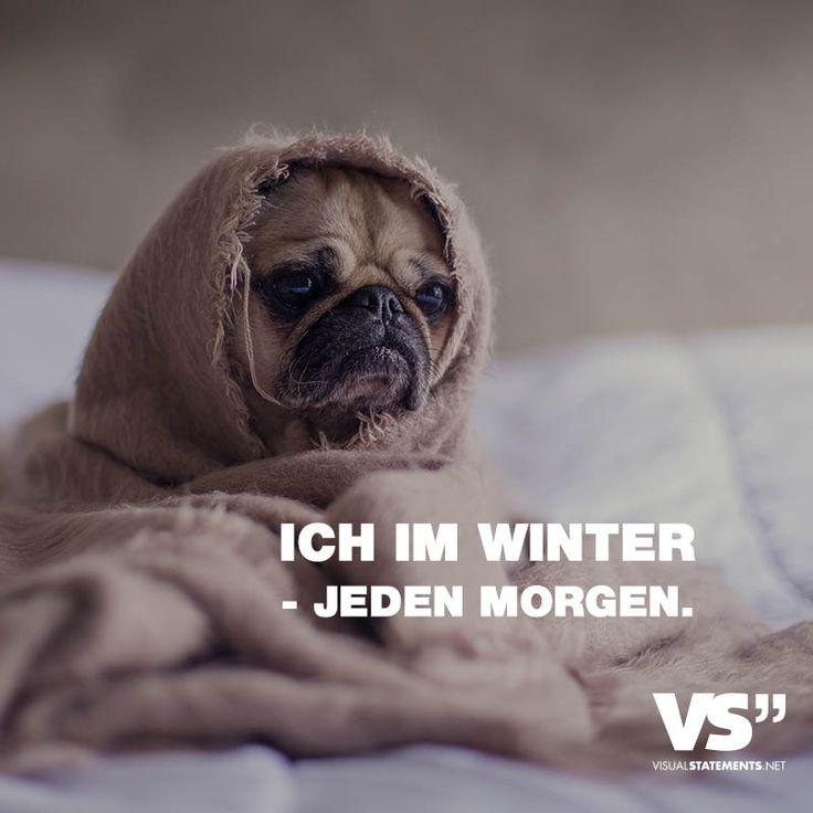 Visual Statements®️ Ich im Winter - jeden Morgen. Sprüche / Zitate / Quotes / Leben / Freundschaft / Beziehung / Liebe / Familie / tiefgründig / lustig / schön / nachdenken