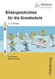 Oldenbourg Kopiervorlagen: Bildergeschichten für die Grundschule: Für das 2.-4. Schuljahr - Band 141