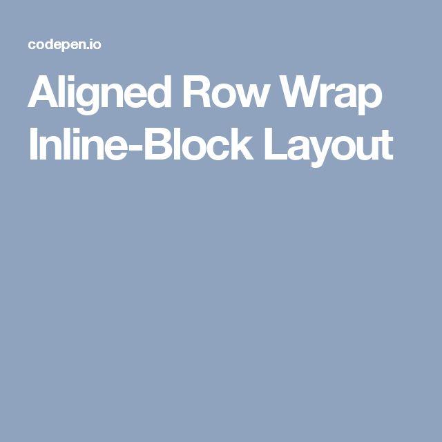 Aligned Row Wrap Inline-Block Layout
