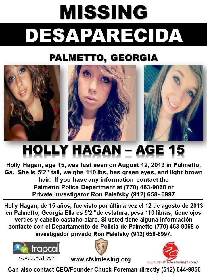 HOLLY HAGAN, 15, was last seen on 8/12/2013 in Palmetto, Georgia.