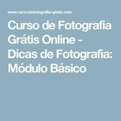 Curso de Fotografia Grátis Online - Dicas de Fotografia: Módulo Básico …