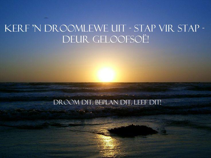 Geloofsoë   Kerf vir my 'n droomlewe uit - stap vir stap - deur geloofsoë!   www.myvolk.co.za
