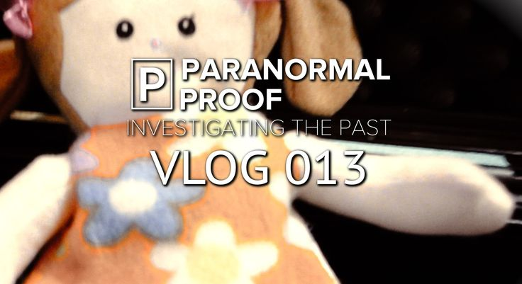 ℗ VLOG 013 - What should we call her? - New trigger object - Paranormal ...