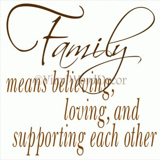 Family means . . .