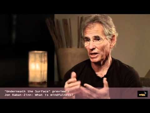 What is Mindfulness? | Jon Kabat-Zinn explaining his working definition of mindfulness