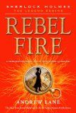 Coming soon: Rebel Fire (Sherlock Holmes: the Legend Begins)