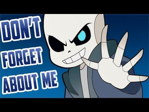 Dont Forget About Me Meme All Sans Youtube Anime Dont