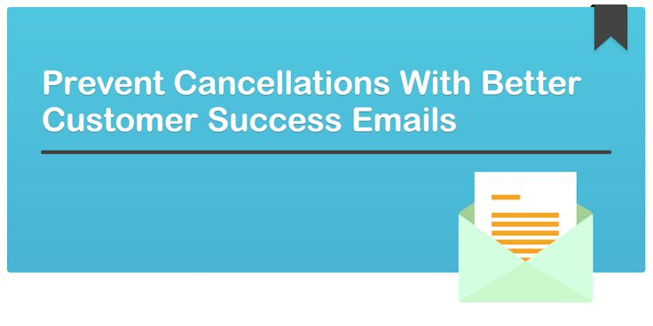 Prevent Cancellations With Better Customer Success Emails