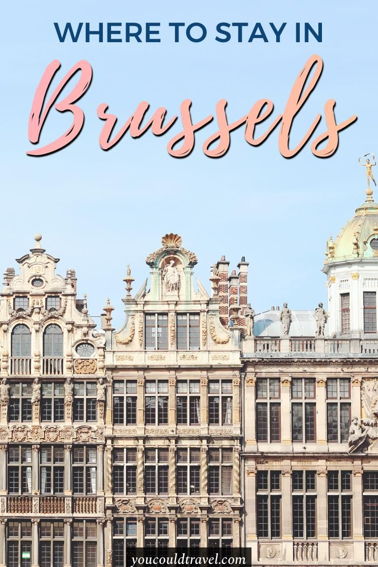 Where To Stay In Brussels Best Areas For 2020 Travel Europe Travel Europe Travel Destinations