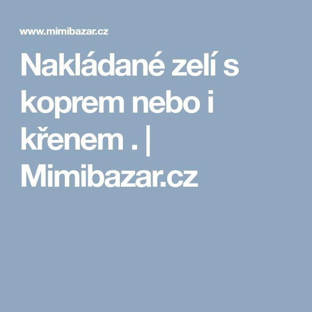 Nakládané zelí s koprem nebo i křenem . | Mimibazar.cz