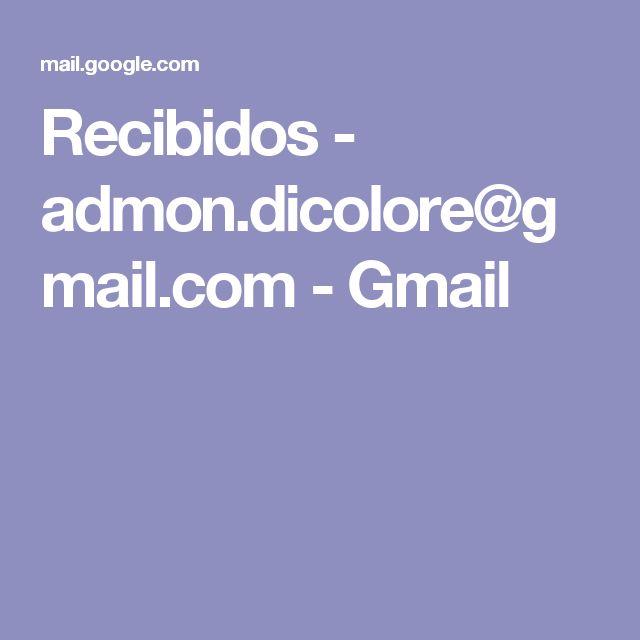 Recibidos - admon.dicolore@gmail.com - Gmail