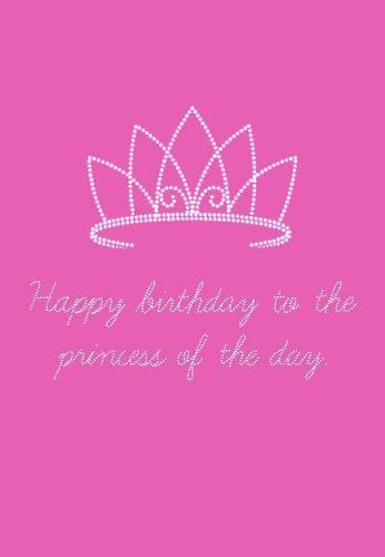 Happy birthday princess cards to dedicate your daughter, sister, girlfriend or wife. This greeting reads..Happy birthday to the princess of the day.