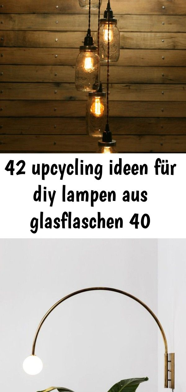 42 Upcycling Ideen Fur Diy Lampen Aus Glasflaschen 40 Lamp Decor Home Decor