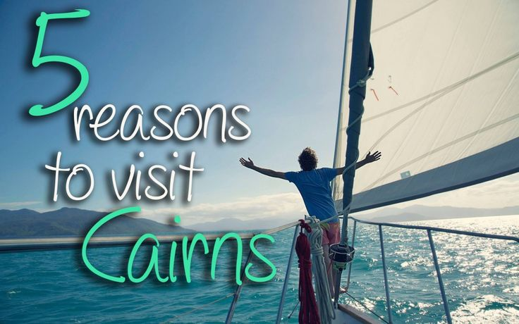 5 REASONS TO VISIT CAIRNS, AUSTRALIA