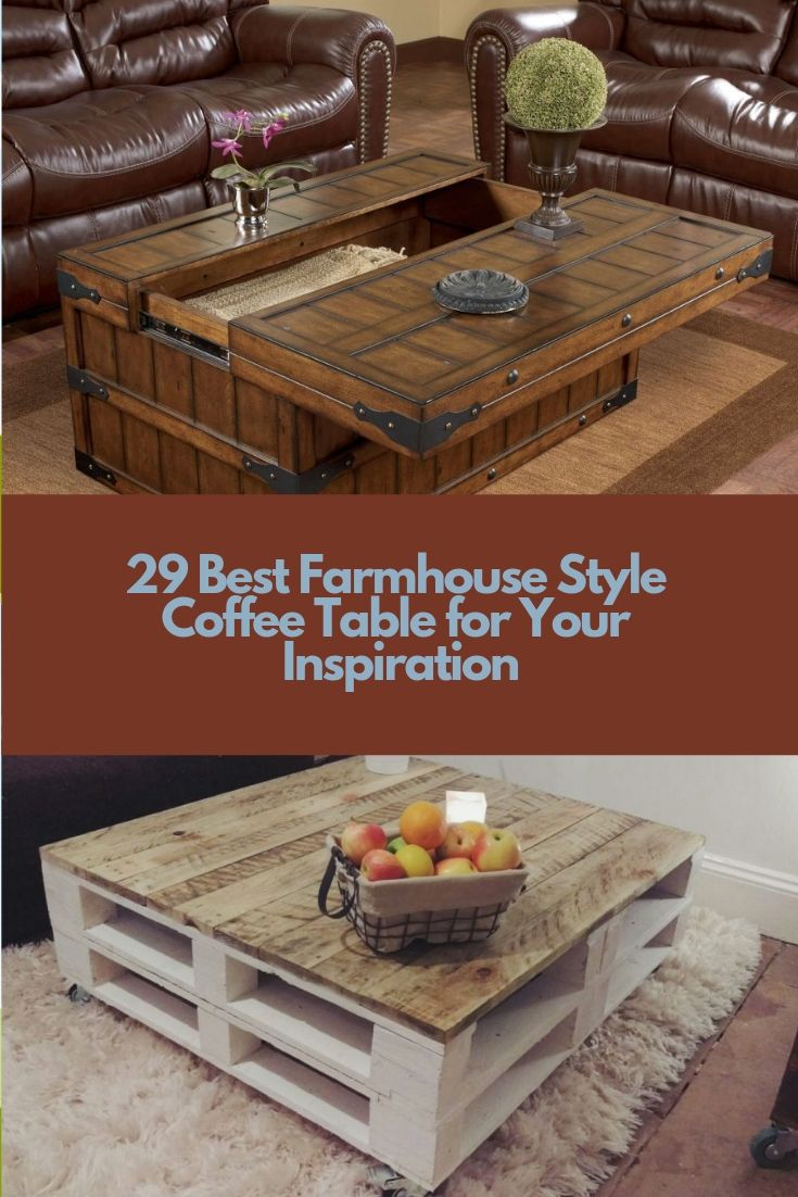 29 Best Farmhouse Style Coffee Table For Your Inspiration With Images Farmhouse Style Coffee Table Coffee Table Table