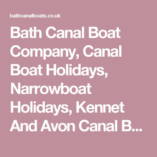 Bath Canal Boat Company, Canal Boat Holidays, Narrowboat Holidays, Kennet And Avon Canal Boat, Barge Hire, Luxury Canal Holiday, Wide Beam Canal Boat