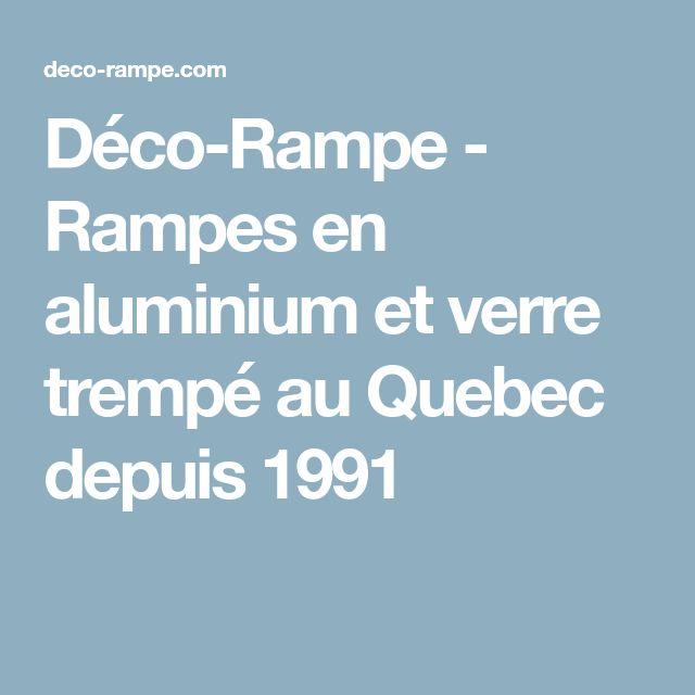 Déco-Rampe - Rampes en aluminium et verre trempé au Quebec depuis 1991