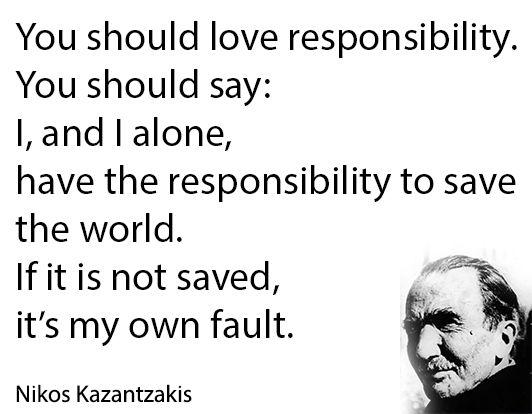 kazantzakis on responsibility