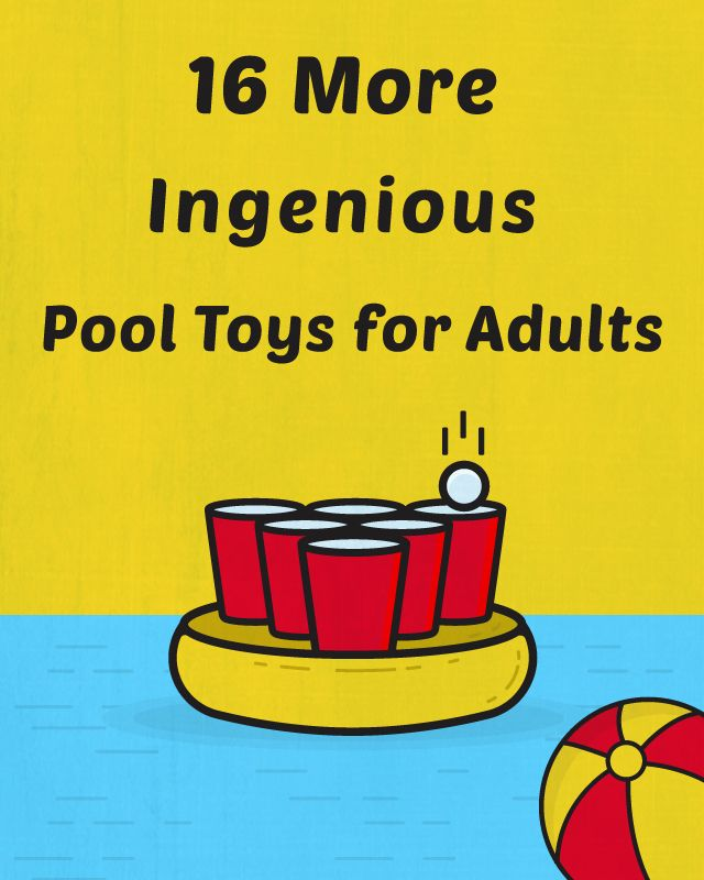 16 More Ingenious Pool Toys for Adults