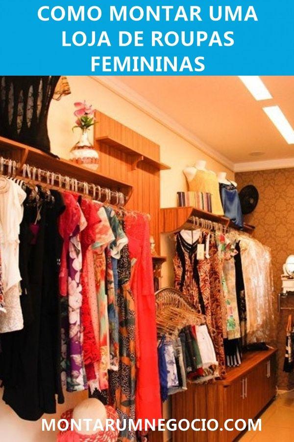 6cc97d68a Veja como montar uma loja de roupas femininas! São dicas para ganhar  dinheiro e ter