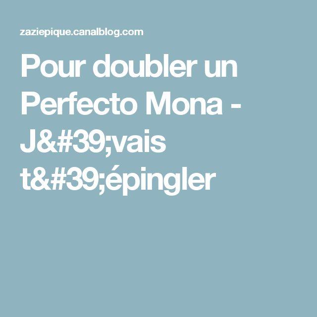 Pour doubler un Perfecto Mona - J'vais t'épingler