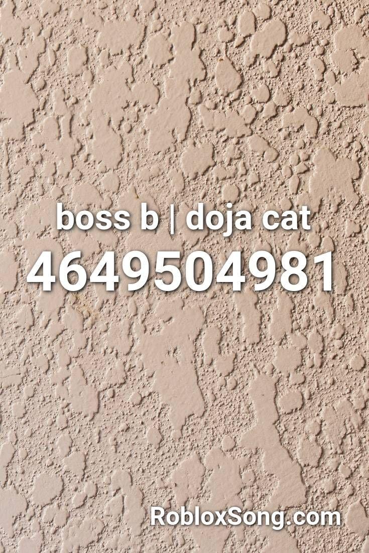 Boss B Doja Cat Roblox Id Roblox Music Codes In 2020 Roblox