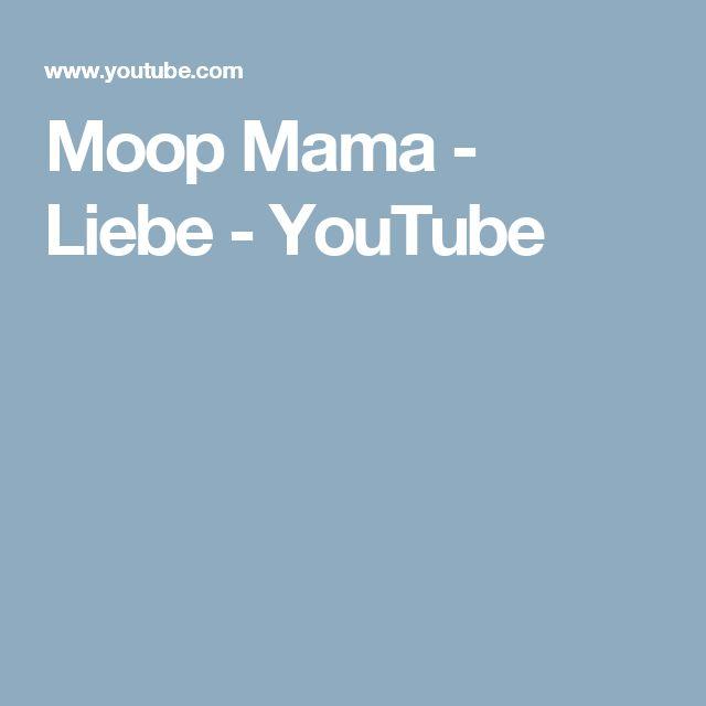 Moop Mama - Liebe - YouTube