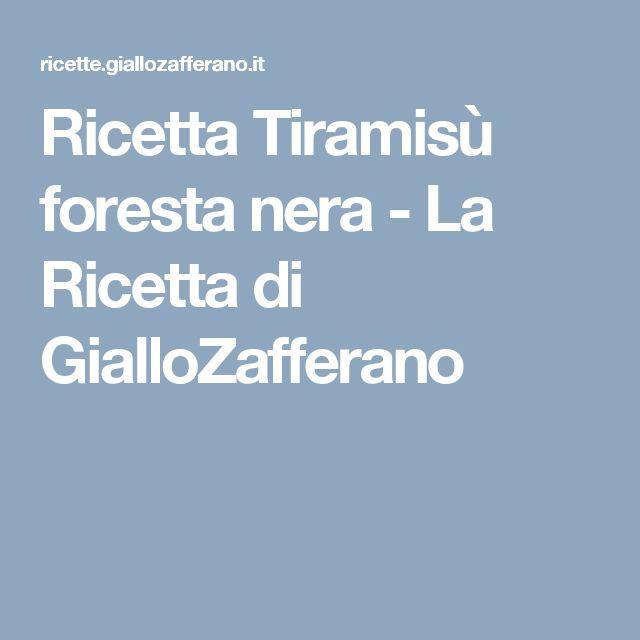 Ricetta Tiramisù foresta nera - La Ricetta di GialloZafferano