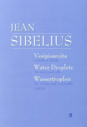 Sibelius: Raindrops (Water Droplets) for Violin & Cello
