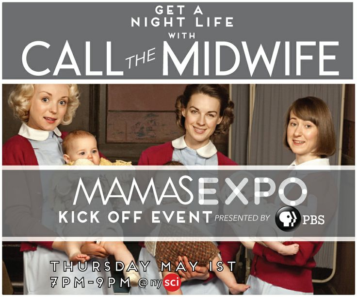 Mamas Expo kickoff party on May 1st 2014 with Call the Midwife!