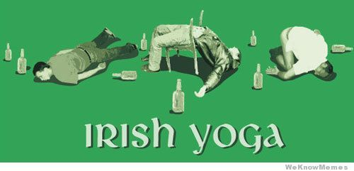 Stretch those beer drinking muscles!!  st-patricks-day-meme-irish-yoga